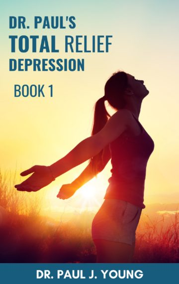 Dr Paul S Total Relief Depression Book 1 Dr Paul Young Books That Speak To The Soul